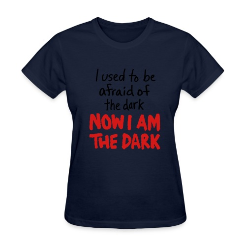 I am the Dark Womens T-shirt - Women's T-Shirt