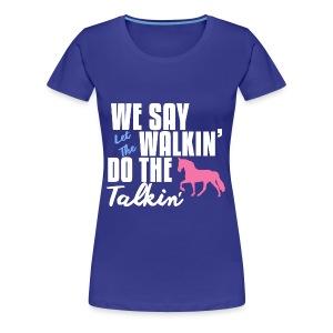 Let The Walkin' White Logo Women's T Shirt - Women's Premium T-Shirt
