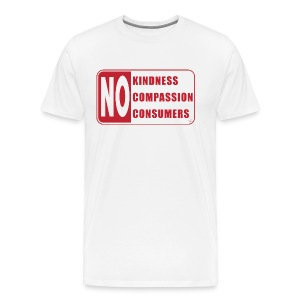 No Compassion, No Kindness, No Consumers by Tai's Tees - Men's Premium T-Shirt