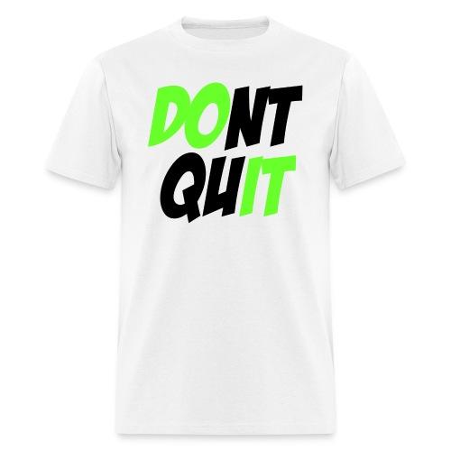Dont Quit Dark Colors - Men's T-Shirt