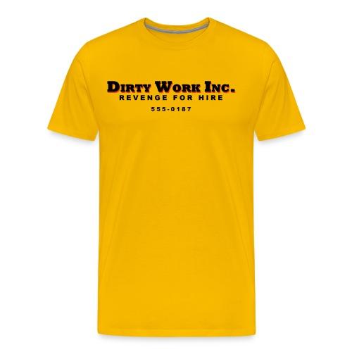 Dirty Work - Men's Premium T-Shirt