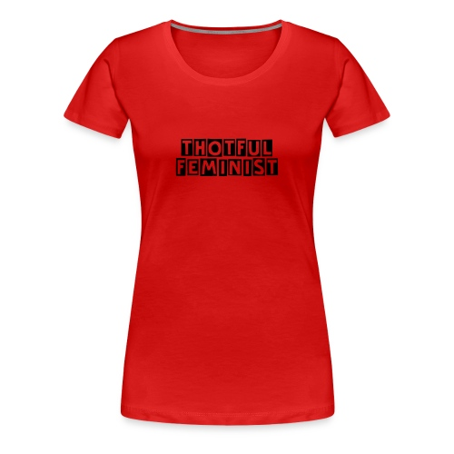 Thotful Feminist by tapwatertees - Red and Black Colorway - Women's Premium T-Shirt