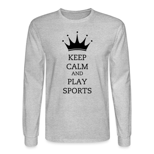 Keep Calm And Play Sports Long Sleeve T-Shirt - Men's Long Sleeve T-Shirt