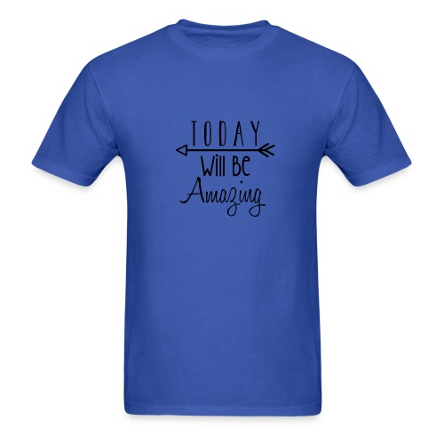 Today will be amazing - Men's - Men's T-Shirt