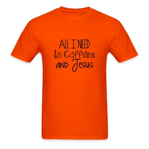 All I need is caffeine and Jesus - Men's - Men's T-Shirt