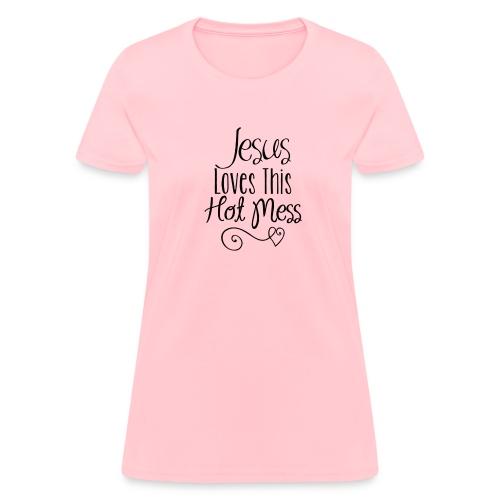 Jesus loves this hot mess - Women's - Women's T-Shirt
