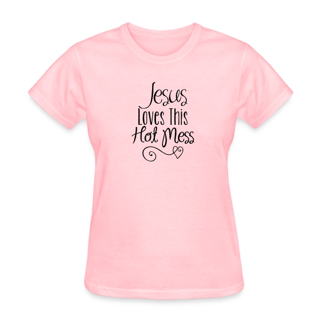 Jesus loves this hot mess - Women's