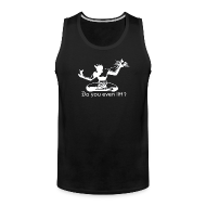 Tank Tops ~ Men's Premium Tank Top ~ Do You Even Lift?