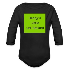 Daddy's Little Tax Refund - Long Sleeve Baby Bodysuit