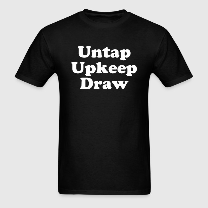 Untap Upkeep Draw - Men's T-Shirt