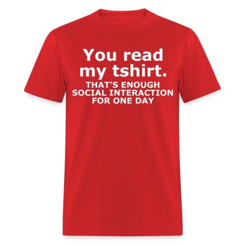 You read my tshirt - Men's T-Shirt