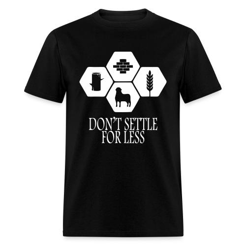 Don't Settle for less - Men's T-Shirt