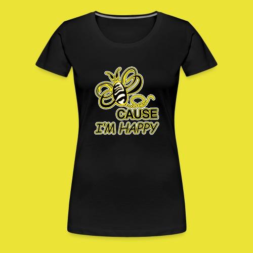 BeeCause-I'm-Happy (ladies) - Women's Premium T-Shirt