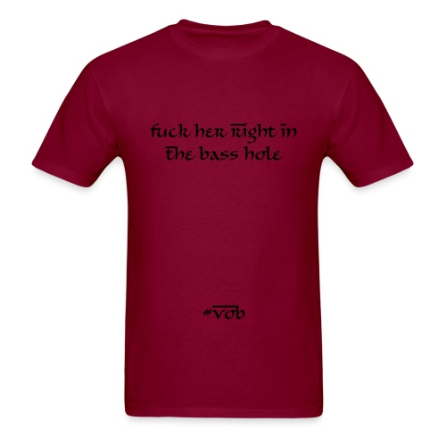 Right in the Bass Hole - Men's T-Shirt