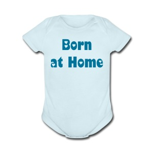 Born at Home - Short Sleeve Baby Bodysuit