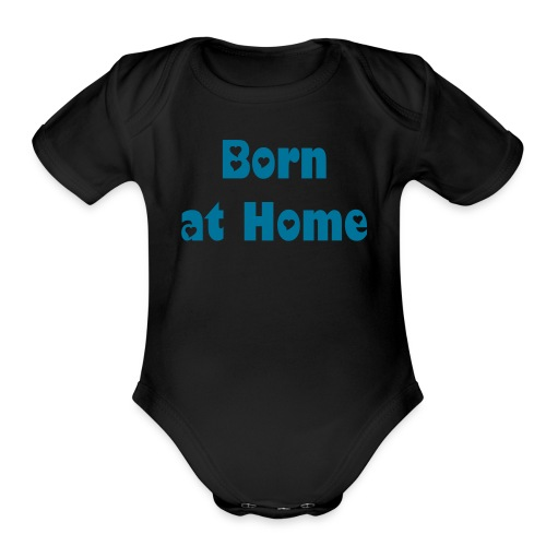 Born at Home - Organic Short Sleeve Baby Bodysuit