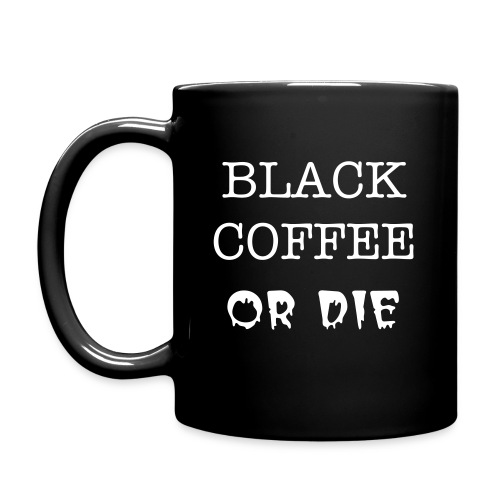 BLACK COFFEE OR DIE Mug - Full Color Mug