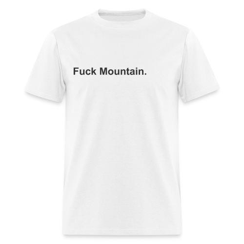 Fuck Mountain - Men's T-Shirt
