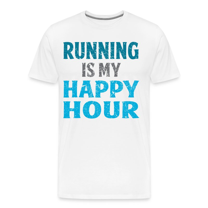 Running Is My Happy Hour T Shirt Spreadshirt