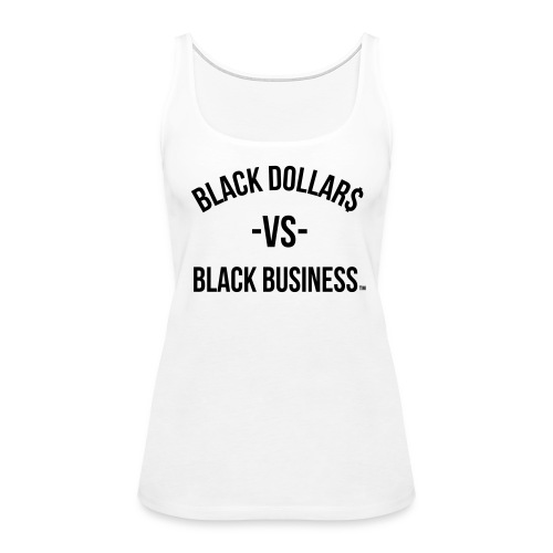 Black Dollars Girls Tank Top - Women's Premium Tank Top