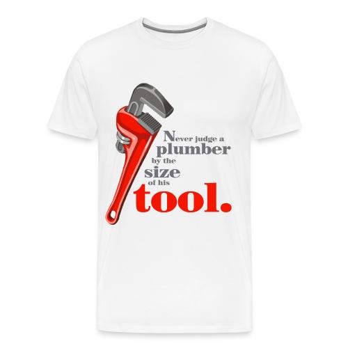 Never judge a plumber - Men's Premium T-Shirt