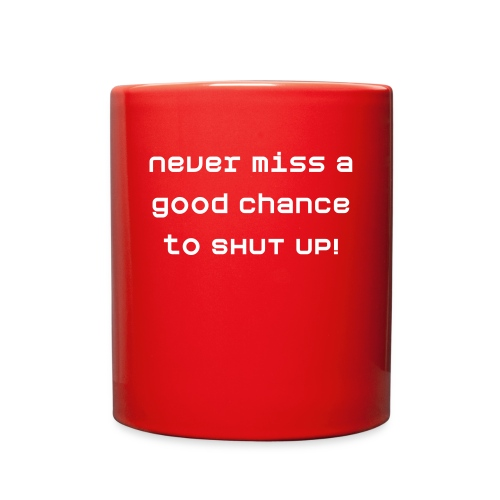 Chance To Shut Up Mug - Full Color Mug