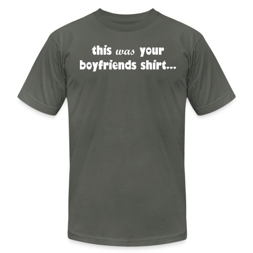 This Was Your Boyfriends Shirt - Men's Fine Jersey T-Shirt
