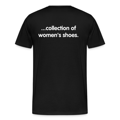 Huge... Collections of Women's Shoes - Men's Premium T-Shirt
