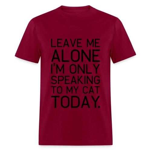 Only Speaking To My Cat tee - Men's T-Shirt