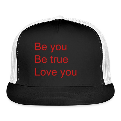 Be you, be true  - Trucker Cap