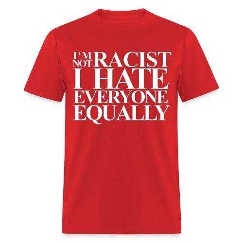 I'm Not Racist... Men's Tee - Men's T-Shirt