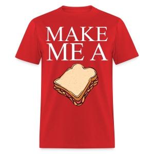Make Me A Sandwich - Men's T-Shirt