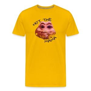 Not The Mama - Men's Premium T-Shirt