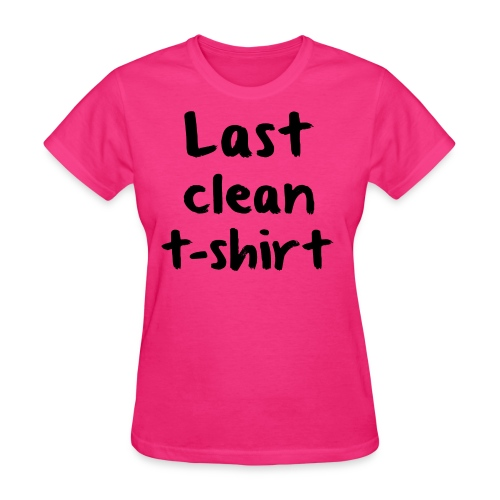 Last Clean Tshirt - Women's T-Shirt