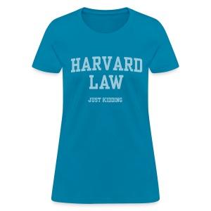 Harvard Just Kidding - Women's T-Shirt