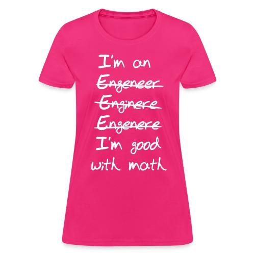 I'm Good With Math - Women's T-Shirt