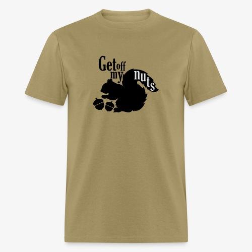 Get Off My Nuts - Men's T-Shirt