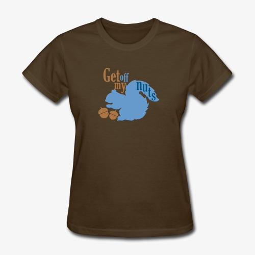 Get Off My Nuts - Women's T-Shirt