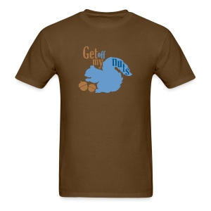 Get Off My Nuts - Men's T-Shirt