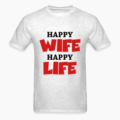 Happy wife, happy life T-Shirts