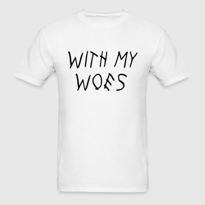 WITH MY WOES T-Shirts - Men's T-Shirt
