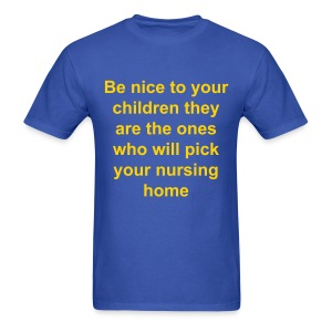 be nice to your children  - Men's T-Shirt