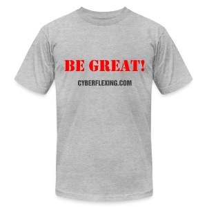 Be Great! Men's T-Shirt - Men's T-Shirt by American Apparel