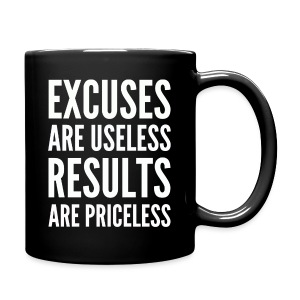 Excuses are Useless Coffee Mug - Full Color Mug