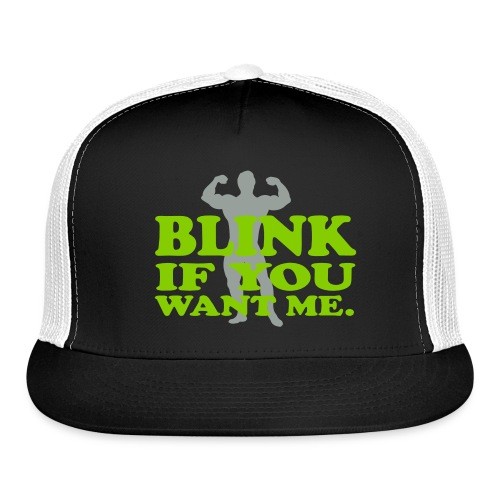 Blink if you want me - Trucker Cap