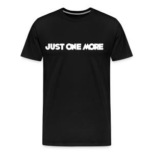 Just One More Mens - Men's Premium T-Shirt
