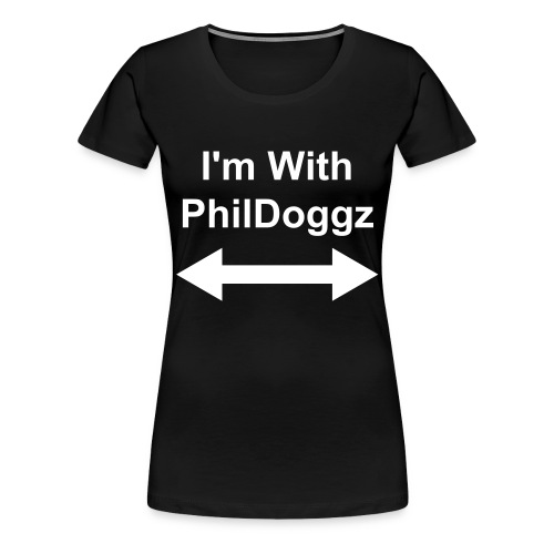 I'm With PhilDoggz Womens tee - Women's Premium T-Shirt