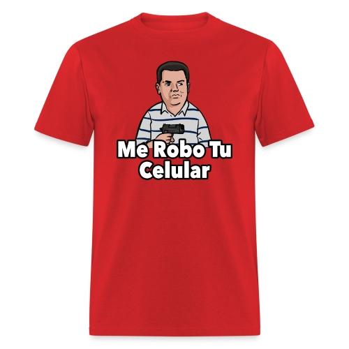 Me Robo Tu Celular - Men's T-Shirt