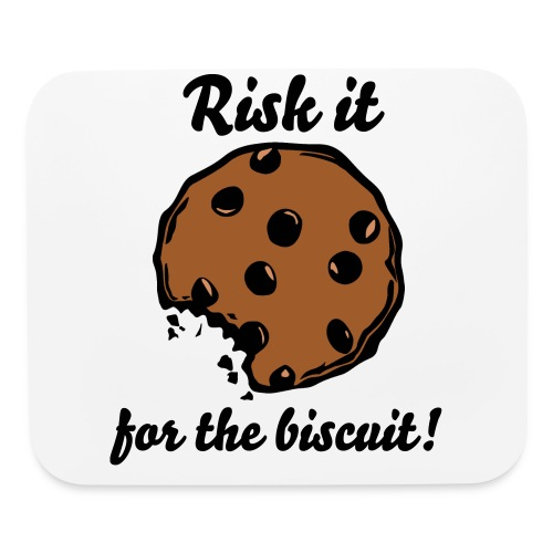 Risk it for the biscuit Mousepad! - Mouse pad Horizontal