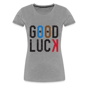Good Luck - Women's T - Women's Premium T-Shirt